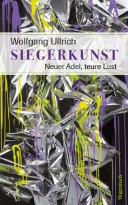 """""""Siegerkunst"""" von Wolfgang Ullrich"""